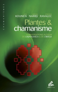 Jan Kounen et Jeremy Narby - Plantes et chamanisme - Conversations autour de l'ayahuasca et de l'iboga.