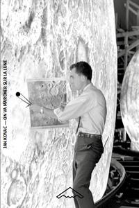 Jan Kovac - On va marcher sur la lune - Une odyssée américaine.