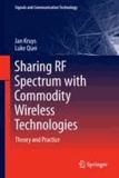 Jan Kruys et Luke Qian - Sharing RF Spectrum with Commodity Wireless Technologies - Theory and Practice.