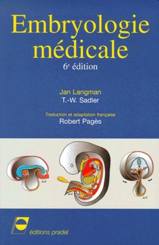 Jan Langman et T. W. Sadler - Embryologie médicale.