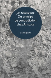Jan Lukasiewicz - Du principe de contradiction chez Aristote.