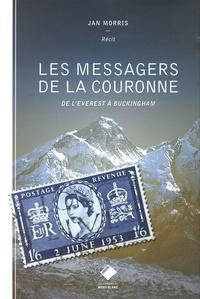 Jan Morris - Les messagers de la Couronne - De l'Everest à Buckingham.