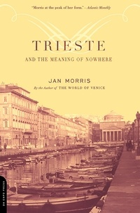 Jan Morris - Trieste And The Meaning Of Nowhere.
