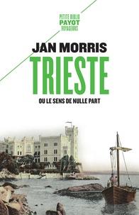 Jan Morris - Trieste - Ou le sens de nulle part.