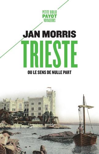 Trieste. Ou le sens de nulle part