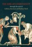 Jan N. Bremmer - The Rise of Christianity Through the Eyes of Gibbon, Harnack and Rodney Stark.