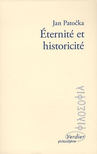 Jan Patocka - Eternité et historicité.