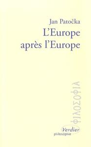 Jan Patocka - L'Europe après l'Europe.