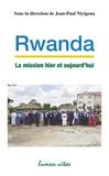 Jan-Paul Niyigena - Rwanda, La mission hier et aujourd'hui - Jalons pour une Eglise de notre temps.