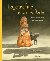 Jan-Paul Schutten et Martijn Van der Linden - La jeune fille à la robe dorée et La Ronde de nuit de Rembrandt.