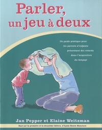Jan Pepper et Elaine Weitzman - Parler, un jeu à deux - Un guide pratique pour les parents d'enfants présentant des retards dans l'acquisition du langage.
