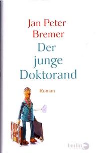Jan Peter Bremer - Der junge Doktorand.