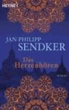 Jan-Philipp Sendker - Das Herzenhören.