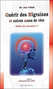 Jan Polak - Guérir des migraines et autres maux de tête.