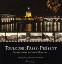 Jan Renette - Toulouse : passé-présent - Sur les traces de Claude Nougaro....