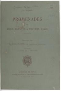 Jan Rosmer et Jules Claretie - Promenades de deux enfants à travers Paris.