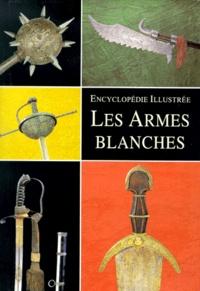 Jan Sach - Les armes blanches - Encyclopédie illustrée.
