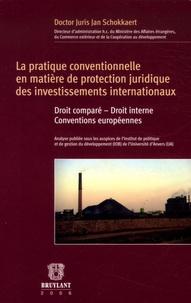La pratique conventionnelle en matière de protection juridique des investissements internationaux - Droit comparé, droit interne, conventions européennes.pdf