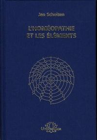 L'homéopathie et les éléments - Jan Scholten |