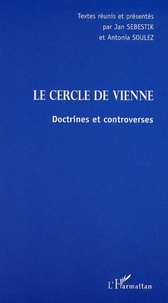 Jan Sebestik et  Collectif - Le Cercle de Vienne. - Doctrines et controverses.