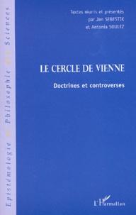 Jan Sebestik et  Collectif - Le Cercle de Vienne. - Doctrines et controverses.