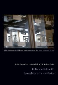 Jan Söffner et Sabine Flach - Habitus in Habitat III - Synaesthesia and Kinaesthetics.