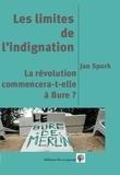 Jan Spurk - Les limites de l'indignation ou la révolution commence-t-elle à Bure ?.