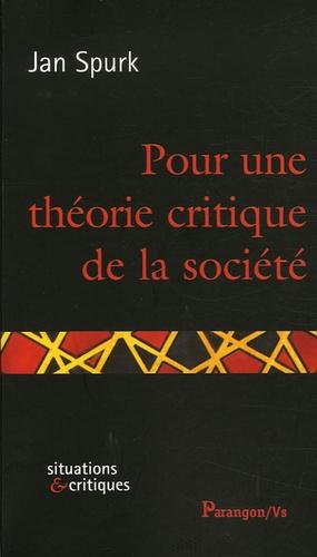 Jan Spurk - Pour une théorie critique de la société.