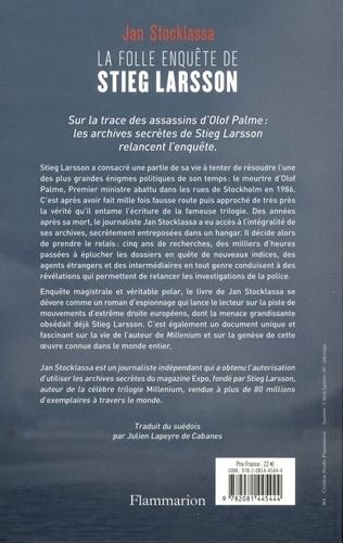 La folle enquête de Stieg Larsson. Sur la trace des assassins d'Olof Palme