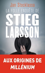 Accentsonline.fr La folle enquête de Stieg Larsson - Sur la trace des assassins d'Olof Palme Image