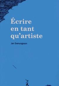 Jan Svenungsson - Ecrire en tant qu'artiste.