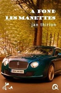 Jan Thirion - A fond les manettes.