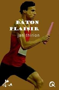 Jan Thirion - Bâton plaisir.