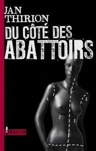 Jan Thirion - Du côté des Abattoirs.