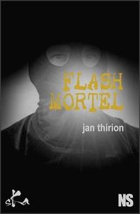 Jan Thirion - Flash mortel.