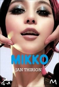 Jan Thirion - Mikko - Je n'entends rien au Japonais.