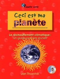 Jan Thornhill - Ceci est ma planête - Le réchauffement climatique : un guide pour les jeunes.