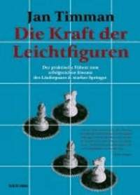 Jan Timman - Die Kraft der Leichtfiguren - Erfolgreichen Einsatz des Läuferpaars & Starker Springer.