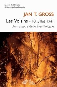 Jan Tomasz Gross - Les voisins, 10 juillet 1941 - Un massacre de juifs en Pologne.