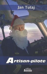 Jan Tutaj - Artisan pilote.