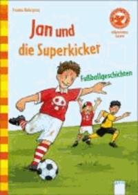 Jan und die Superkicker - Fußballgeschichten.