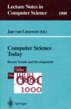 Jan van - COMPUTER SCIENCE TODAY. - Recent trends and developments.