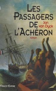 Jan Van Dyck - Les passagers de l'Achéron.