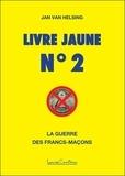 Jan Van Helsing - Livre Jaune n°2 - La guerre des francs-maçons.