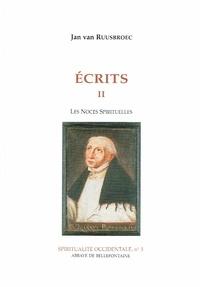 Jan Van Ruusbroec - ECRITS. - Tome 2, Les noces spirituelles.