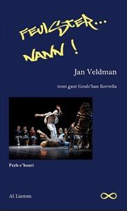 Jan Veldman - Feulster... nann !.