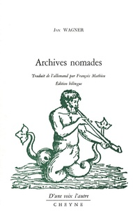 Jan Wagner - Archives nomades - Edition bilingue français-allemand.