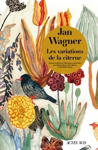 Jan Wagner - Les variations de la citerne.