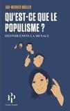 Jan-Werner Müller - Qu'est-ce-que le populisme ? - Définir enfin la menace.