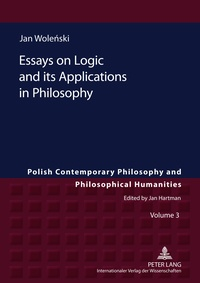 Jan Wolenski - Essays on Logic and its Applications in Philosophy.